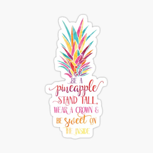 Be A Pineapple Quote - Bright Sticker