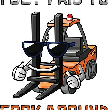 Funny Forklift Shirt by thatsacooltee