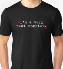 Dexter Series - I'm a very neat Monster Unisex T-Shirt