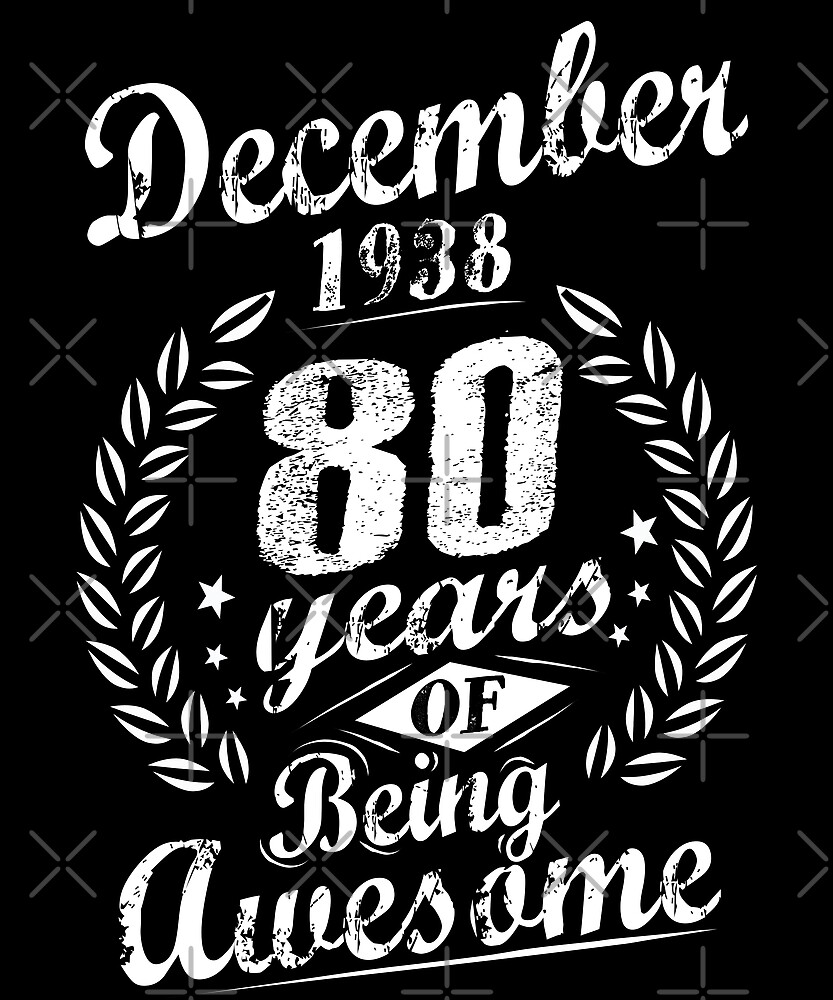 December 80th Bday 1938 Years Of Being Awesome Gift by SpecialtyGifts
