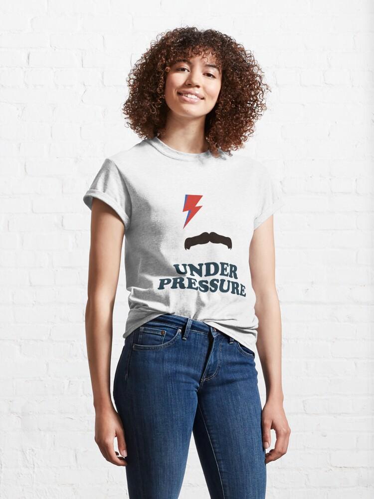 Vista alternativa de Camiseta clásica Under Pressure