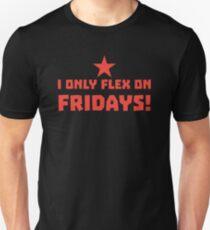 I only FLEX on FRIDAYS! T-Shirt