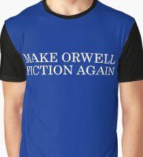 Make Orwell Fiction Again Graphic T-Shirt