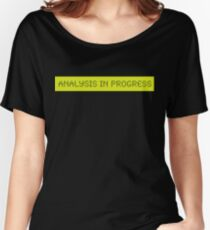 LCD: Analysis In Progress Women's Relaxed Fit T-Shirt