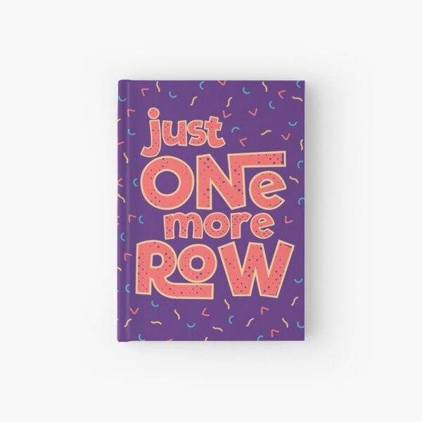 Just One More Row Hardcover Journal