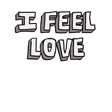 I Feel Love by monclus