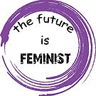 The Future is Feminist by CardCarryingBks