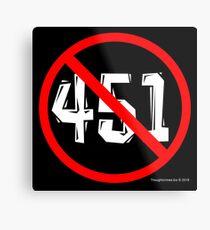 NO 451! Metal Print