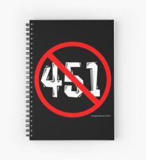 NO 451! Spiral Notebook