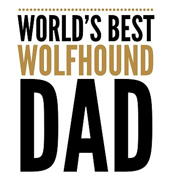 World's best wolfhound dad by CharlyB