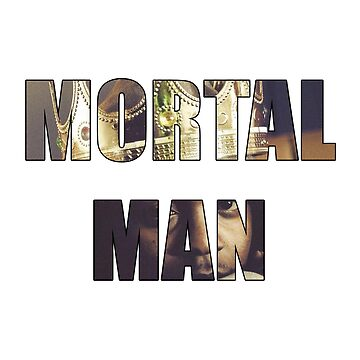 Mortal Man by tokyoterror