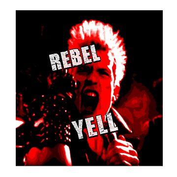 Rebel Yell by gorgeouspot