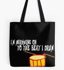 """The Greatest Showman-Inspired """"Marching On to the Beat I Drum"""" Tote Bag"""
