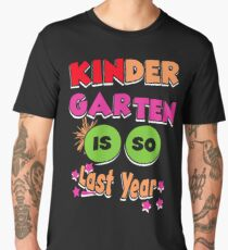 Kindergarten is so Last Year First Day of School Men's Premium T-Shirt