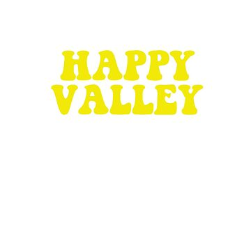 HAPPY VALLEY by alikaat