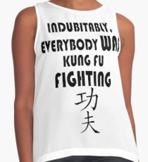 Indubitably, Everybody WAS Kung Fu Fighting Contrast Tank