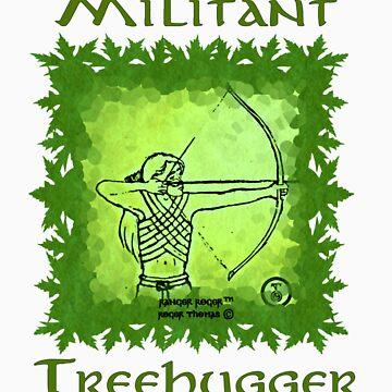 Militant Treehugger by RangerRoger