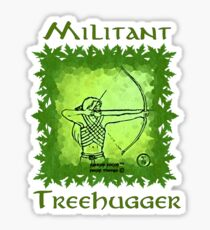 Militant Treehugger Sticker
