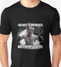 Nate Diaz - Not Surprised Motherfuckers Slim Fit T-Shirt