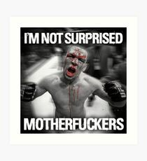 Nate Diaz - Not Surprised Motherfuckers Art Print
