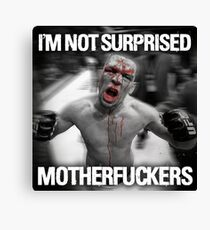 Nate Diaz - Not Surprised Motherfuckers Canvas Print