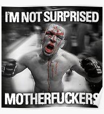 Nate Diaz - Not Surprised Motherfuckers Poster