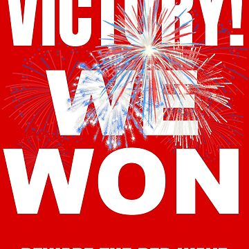 We Won | Republican Election Night Victory | Beware The Red Wave | Party Colors by JWprints