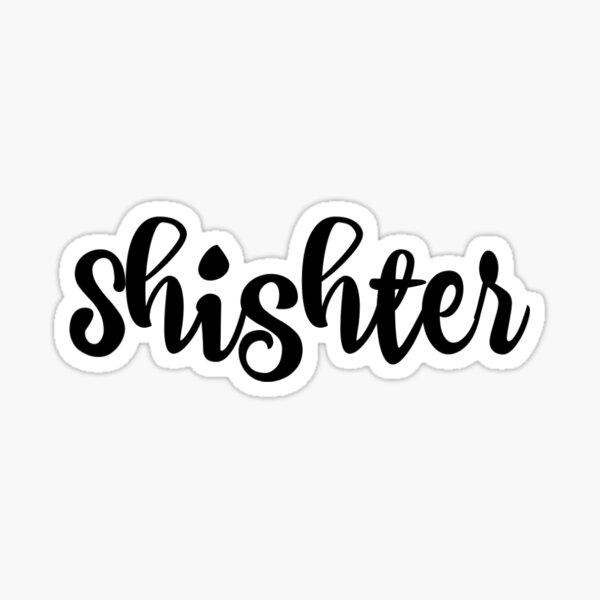 Shister Sticker