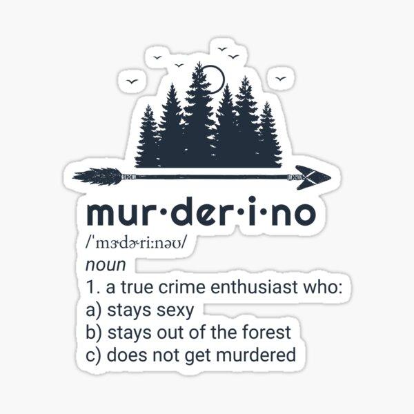 Murderino, My Favorite Murder, True Crime, SSDGM Sticker