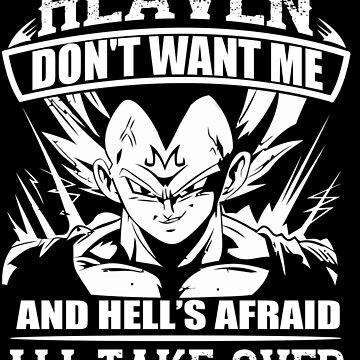 Heaven Don't Want Me And Hell's Afraid I'll Take Over Funny Dragonball Goku & Vegeta Tshirt by danielnguyen31