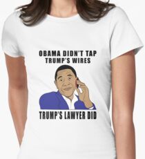 Obama Didnt Tap Trumps Wires Women's Fitted T-Shirt