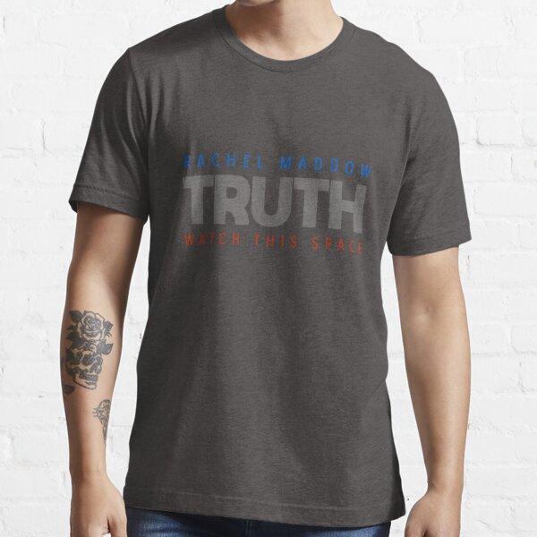 We Love Rachel Maddow, The Rachel Maddow Show Truth Seeker Essential T-Shirt
