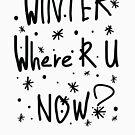 Winter where r u by cheeckymonkey