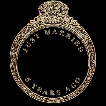 Just Married 5 Years Ago Fifth Wedding Anniversary Ring by reapolo