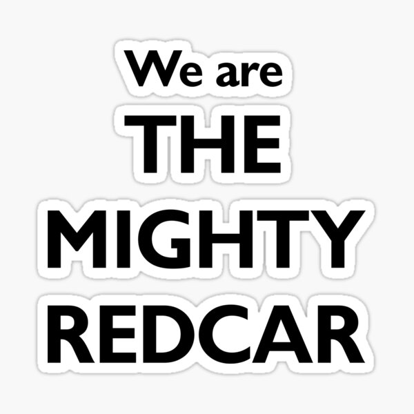 We Are The Mighty Redcar Sticker