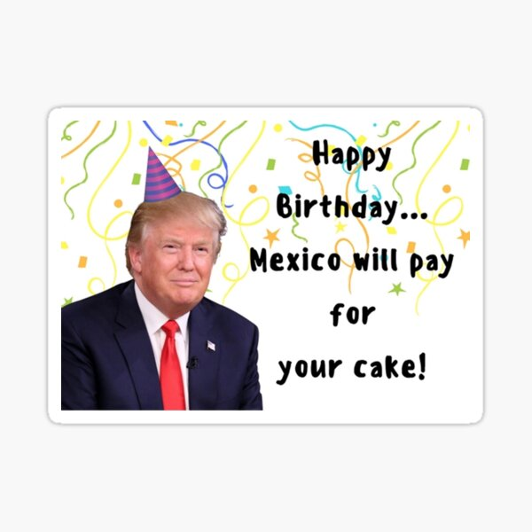 Trump birthday card, meme greeting cards Sticker