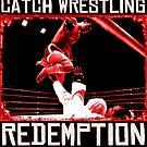 Catch Wrestling Redemption by CatchWrestlingU