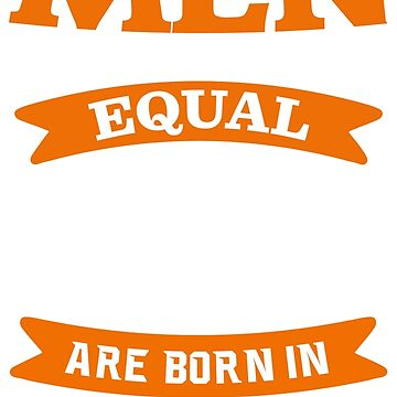all men are created equal but only the best are born in October t shirt by revethi