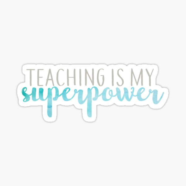 Teaching is My Superpower Blue and Gray Sticker