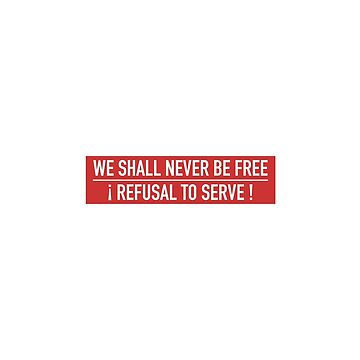 We Shall Never Be Free by Prole