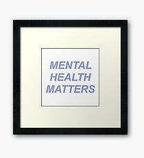 mental health matters Framed Print