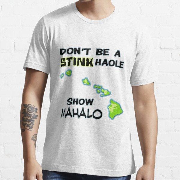 Show Mahalo Essential T-Shirt