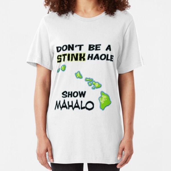 Show Mahalo Slim Fit T-Shirt