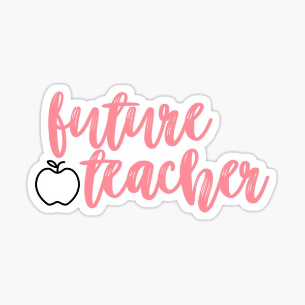 Future Teacher Sticker Sticker