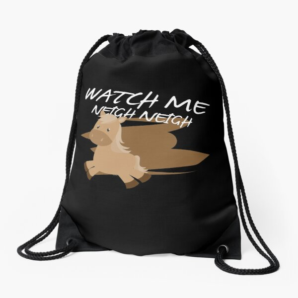 Cute Horse-Watch Me Neigh Neigh Drawstring Bag
