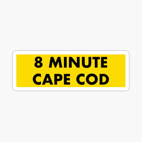 8 Minute Cape Cod Sticker
