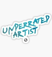 """Underrated Artist"" Sticker"