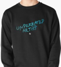 """Underrated Artist"" Pullover"