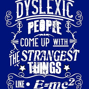 Dyslexia Awareness Shirts by AhuvaR