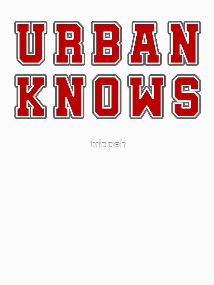 Urban Knows T Shirt College Sports Funny Shirt by trippeh